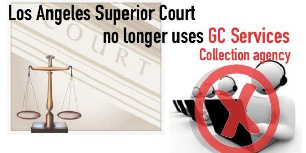 los angeles superior court no longer uses GC Services